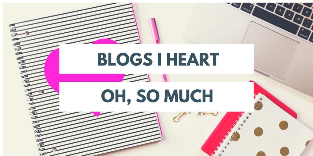 Here is a growing list of blogs I adore.