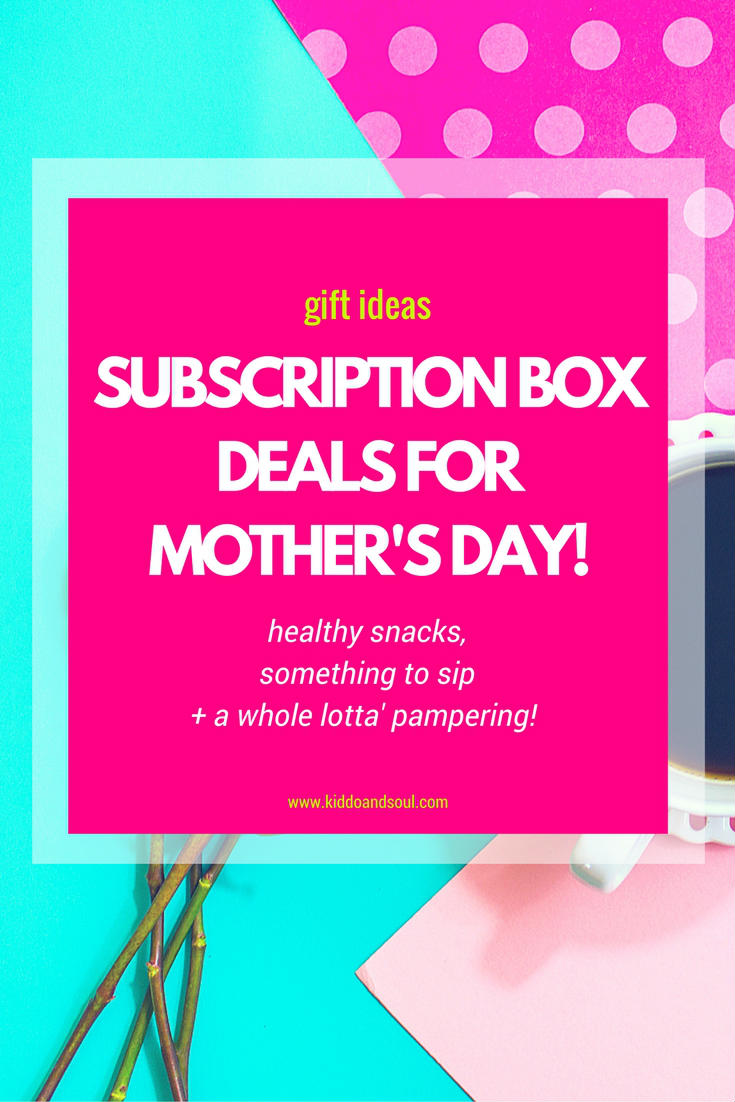 Check out these awesome subscription box deals for Mother's Day!