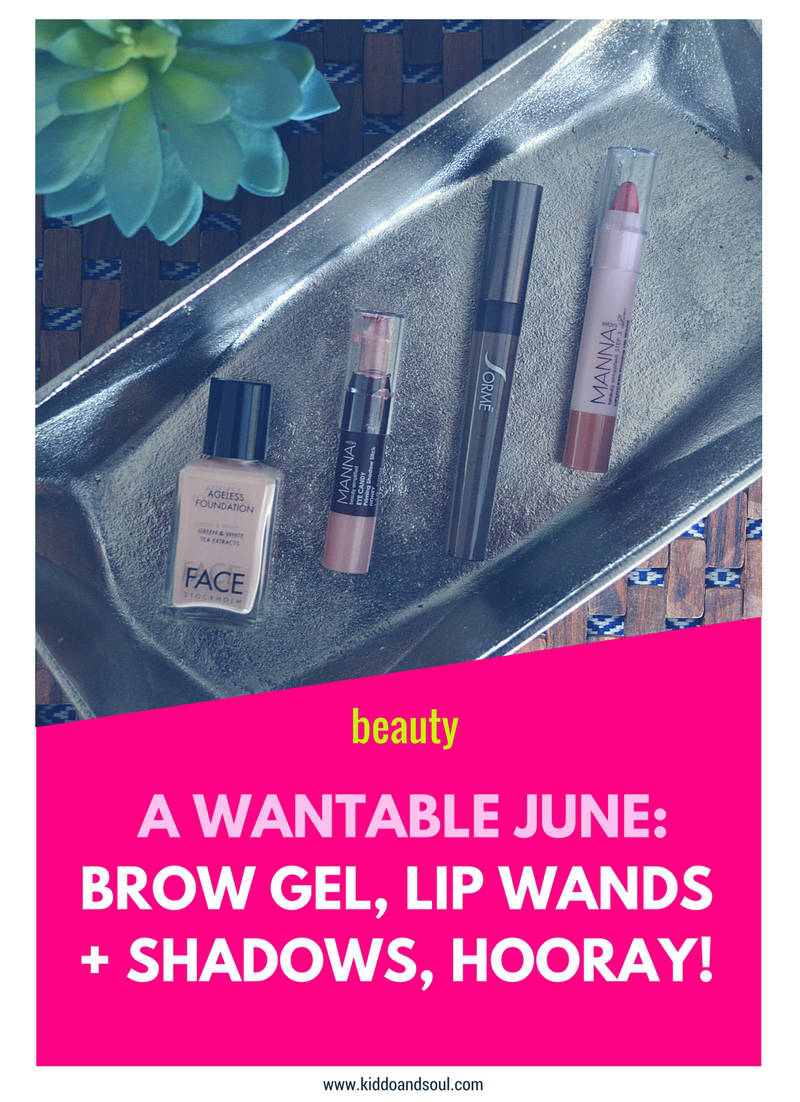 A WANTABLE JUNE:  BROW GEL, LIP WANDS + SHADOWS, HOORAY