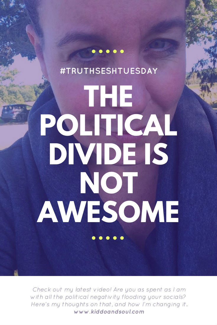 Happy Tuesday! Today, for Truth Sesh Tuesday, I'm talking about the political divide and how yucky it is.