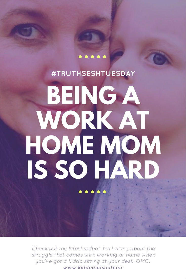 Truth sesh tuesday is here! And, today I'm talking about the struggles with being a work at home mom.