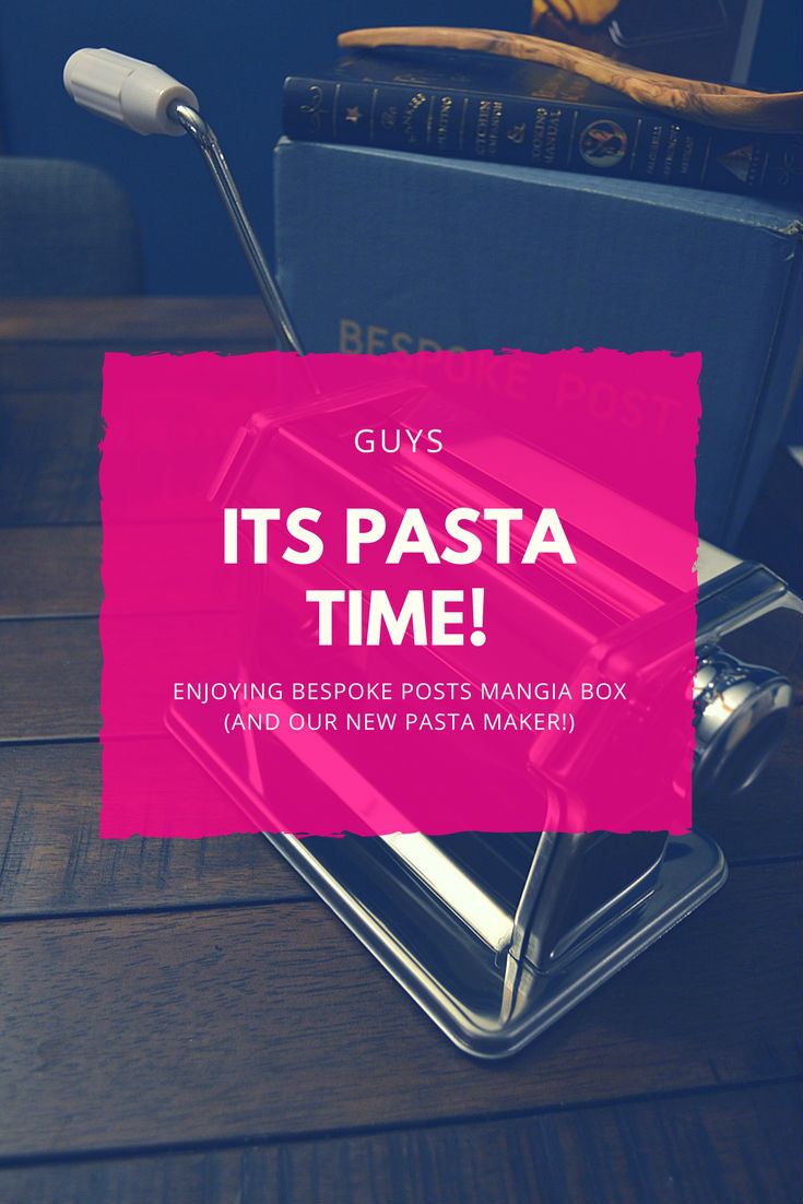 Bespoke Post on the blog with the Mangia box. OMG, homemade pasta is finally a reality!