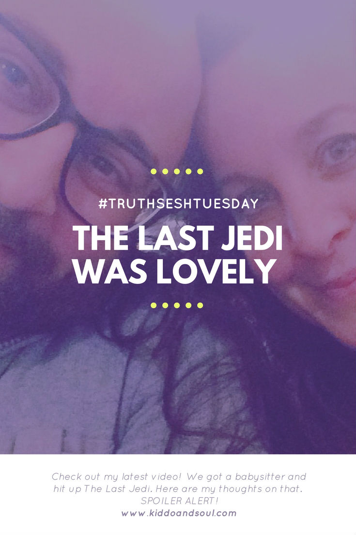 We saw The Last Jedi and I'm sharing my thoughts today for Truth Sesh Tuesday!