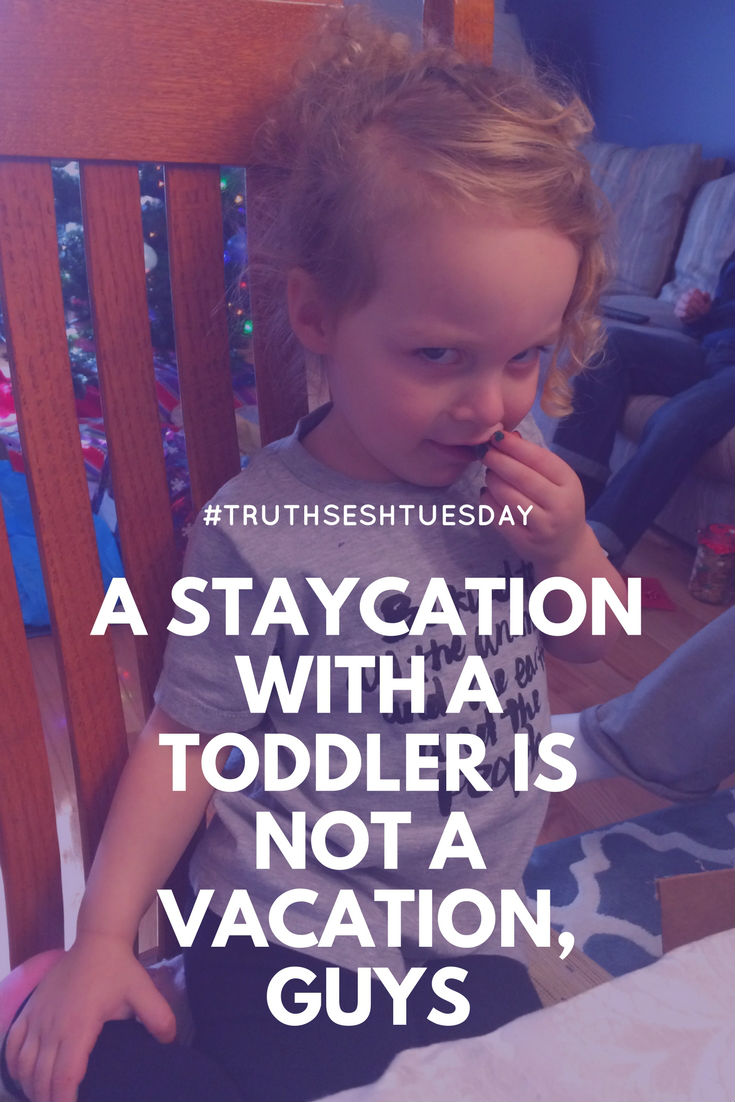 Truth Sesh Tuesday! Today I'm talking about having a Staycation with a toddler. It's so exhausing guys.