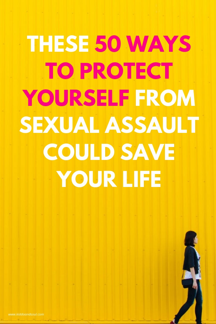 I broke the list down by subtopic, but many of these simple ways to protect yourself from sexual assault are interchangeable. Read it. Memorize it. Live it.  #sexualassault #awareness #prevention #safety #womenshealth #survival #tips #women #woman #workplacesafety #firstdate #ideas #runningsafety #selfdefense #lifesaving #savealife #saveyourlife #life #precautions
