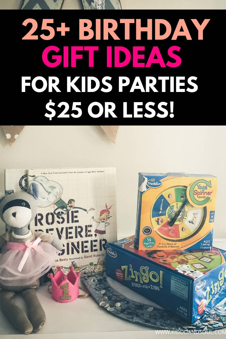 I put together a round up of 25 non-toy birthday gift ideas for kids parties (all $25 or less).  This list includes a ton of gift ideas for girls and boys, age one through ten+.  #birthdaygiftideas #kidsparty #kidsbirthday #birthday #giftidea #giftideaforkids #cheap #inexpensive #boys #girls #preschool #tween #nontoy #whohaveeverything #under5 #unique #creative #stem #activities #kidsactivities #books #kidsbooks