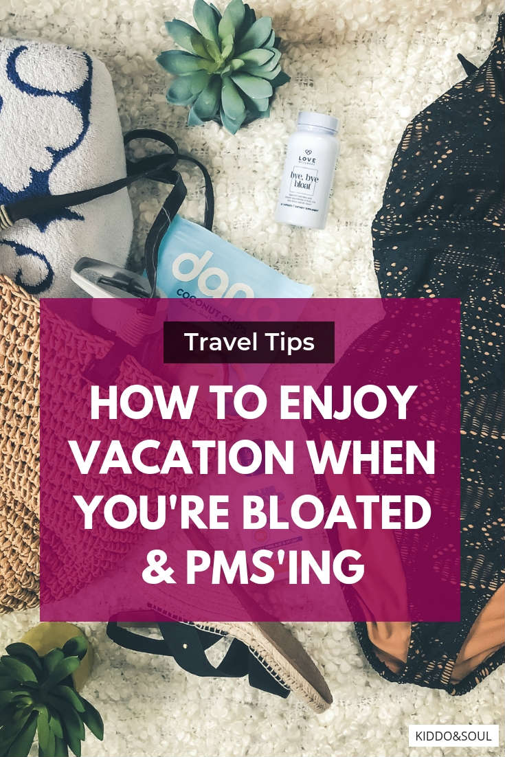 TRAVEL TIPS How to enjoy vacation when youre bloated pmsing 15
